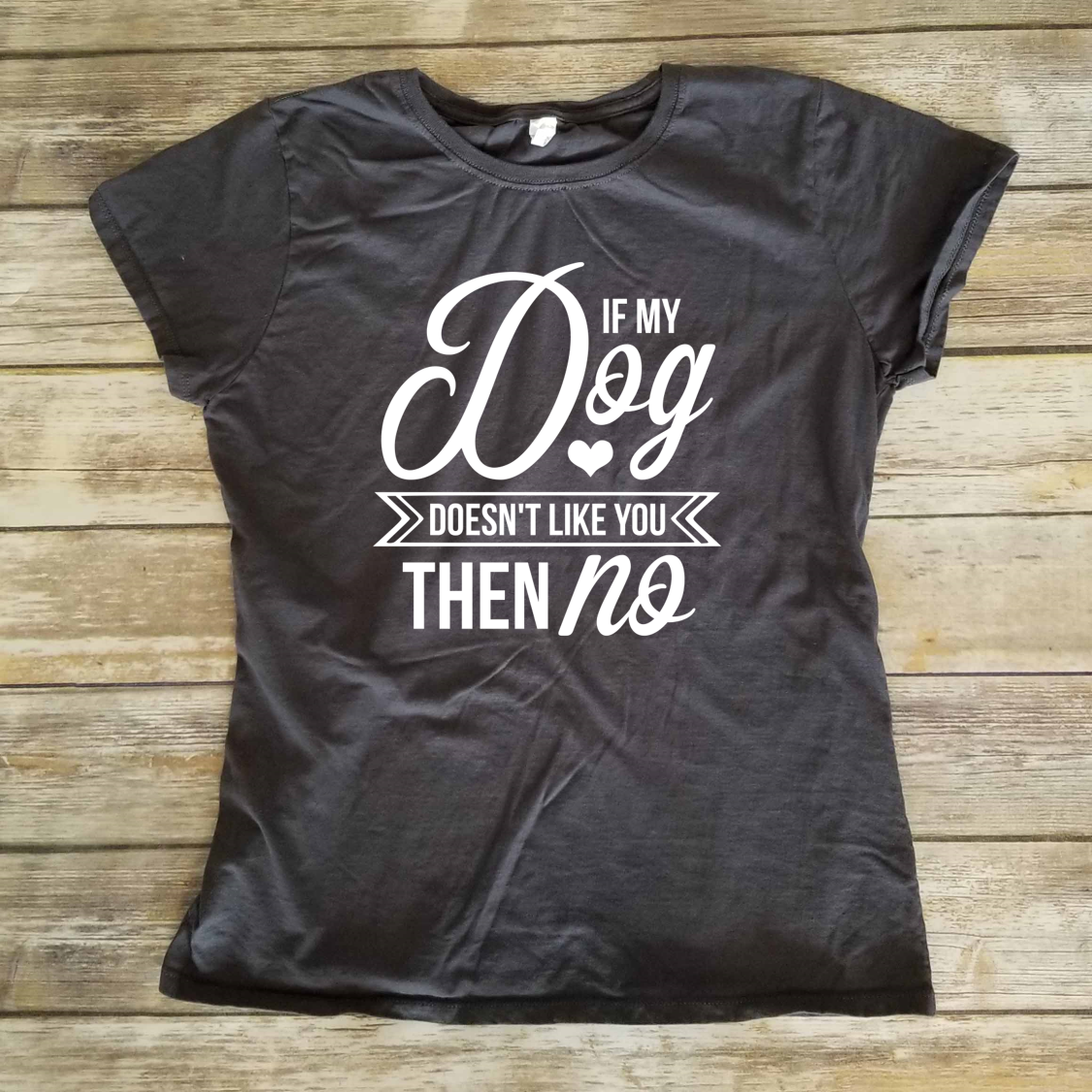 If My Dog Doesn T Like You Shirt
